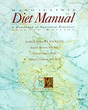 Mayo Clinic Diet Manual: A Handbook of Dietary Practices 9780815163480