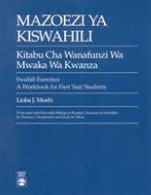 Mazoezi Ya Kiswahili: Kitabu Cha Wanafunzi Wa Mwaka Wa Kwanza Swahili Exercises: A Workbook for First Year Students 9780819172150