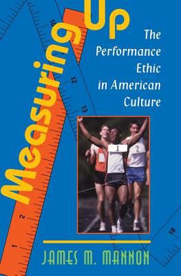 Measuring Up: The Performance Ethnic in American Culture 9780813332970