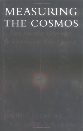 Measuring the Cosmos: How Scientists Discovered the Dimensions of the Universe 9780813534046
