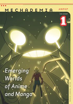 Mechademia, Volume 1: Emerging Worlds of Anime and Manga 9780816649457