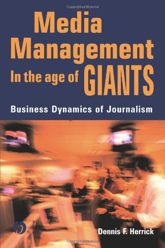 Media Management in the Age of Giants: Business Dynamics of Journalism