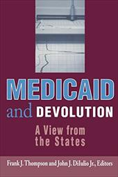 Medicaid and Devolution: A View from the States 3457828