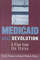 Medicaid and Devolution: A View from the States 3457827