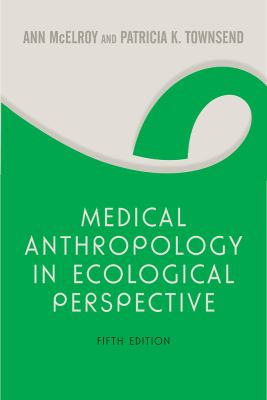 Medical Anthropology in Ecological Perspective 9780813343846