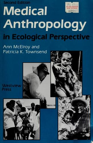 Medical Anthropology in Ecological Perspective: Second Edition