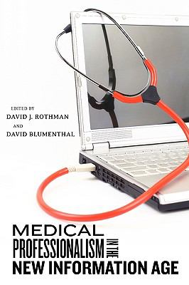 Medical Professionalism in the New Information Age 9780813548081