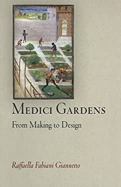 Medici Gardens: From Making to Design 9780812240726