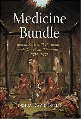 Medicine Bundle: Indian Sacred Performance and American Literature, 1824-1932 9780812240344