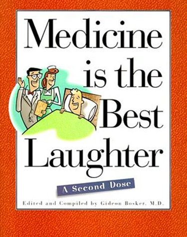 Medicine Is the Best Laughter: A Second Dose 9780815196402