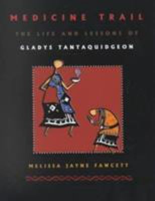Medicine Trail: The Life and Lessons of Gladys Tantaquidgeon 9780816520695