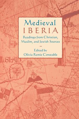 Medieval Iberia: Readings from Christian, Muslim, and Jewish Sources 9780812215694
