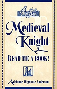 Medieval Knight-Read Me a Book! 9780810835177