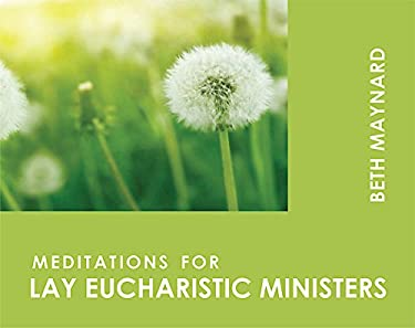 Meditations for Lay Eucharistic Ministers 9780819217707