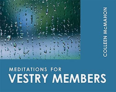 Meditations for Vestry Members 9780819217899