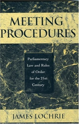 Meeting Procedures: Parliamentary Law and Rules of Order for the 21st Century 9780810844230