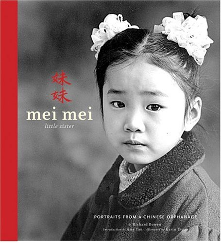 Mei Mei Little Sister: Portraits from a Chinese Orphanage 9780811847346