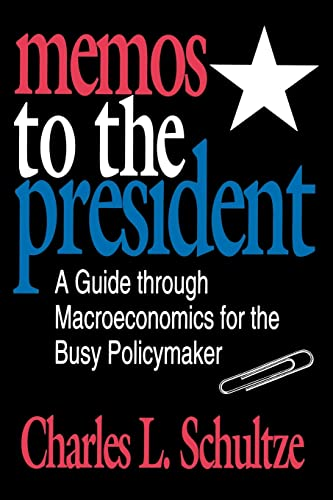 Memos to the President: A Guide Through Macroeconomics for the Busy Policymaker 9780815777779