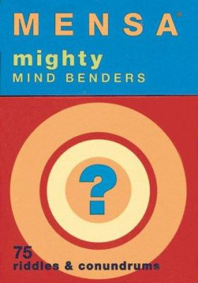 Mensa: Mighty Mind Benders: 75 Riddles and Conundrums 9780811828208