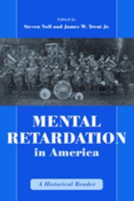 Mental Retardation in America: A Historical Reader 9780814782484