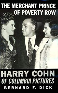 Merchant Prince of Poverty Row : Harry Cohn of Columbia Pictures