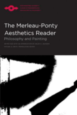 Merleau-Ponty Aesthetics Reader: Philosophy and Painting 9780810110748