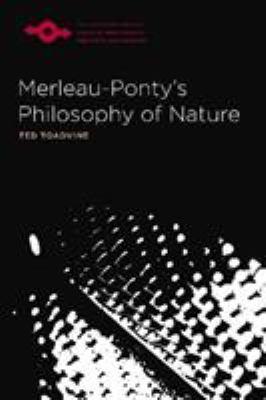 Merleau-Ponty's Philosophy of Nature 9780810125995