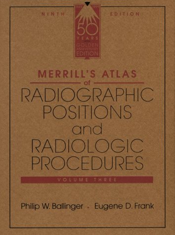 Merrill's Atlas of Radiographic Positions and Radiologic Procedures, Volume 3 9780815126539