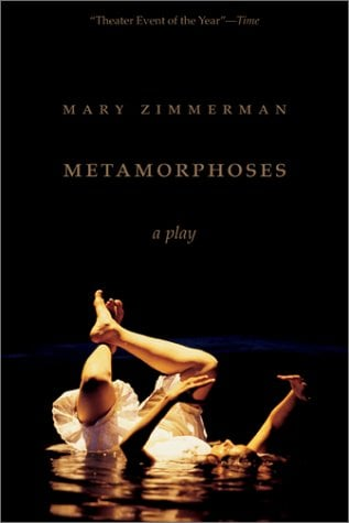 Metamorphoses: A Play 9780810119802