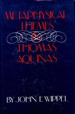 Metaphysical Themes in Thomas Aquinas 9780813205786