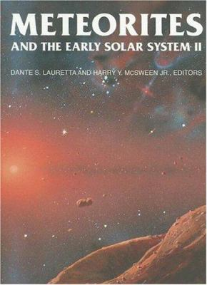 Meteorites and the Early Solar System II 9780816525621