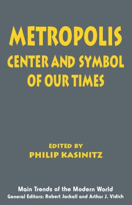 Metropolis: Center and Symbol of Our Times 9780814746400