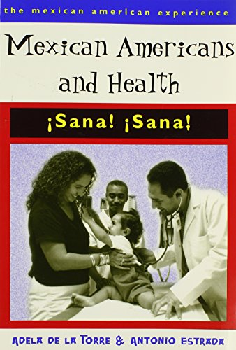 Mexican Americans and Health: Sana! Sana! 9780816519767