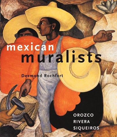 Mexican Muralists: Orozco, Rivera, Siqueiros 9780811819282