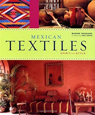 Mexican Textiles: Spirit and Style 9780811833783