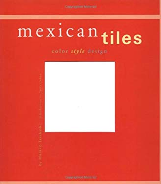 Mexican Tiles: Color, Style, Design 9780811826297