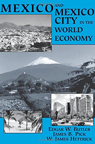 Mexico and Mexico City in the World Economy 9780813335421