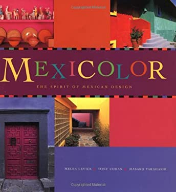 Mexicolor: The Spirit of Mexican Design 9780811818933