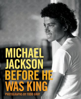Michael Jackson: Before He Was King 9780811875066