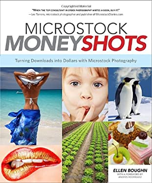 Microstock Money Shots: Turning Downloads Into Dollars with Microstock Photography 9780817424978