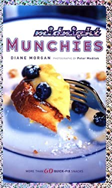 Midnight Munchies: More Than 60 Quick-Fix Snacks 9780811835343