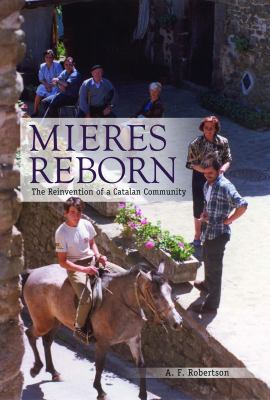 Mieres Reborn: The Reinvention of a Catalan Community 9780817317430