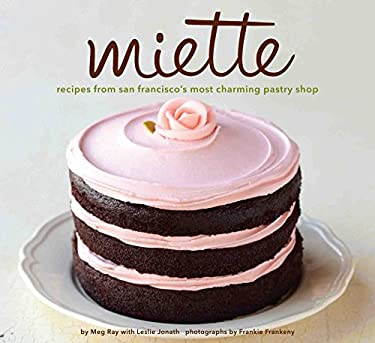 Miette: Recipes from San Francisco's Most Charming Pastry Shop 9780811875042