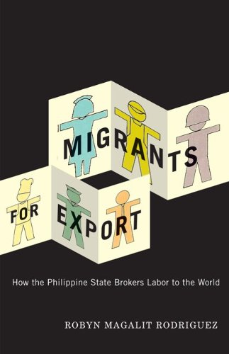 Migrants for Export: How the Philippine State Brokers Labor to the World 9780816665280