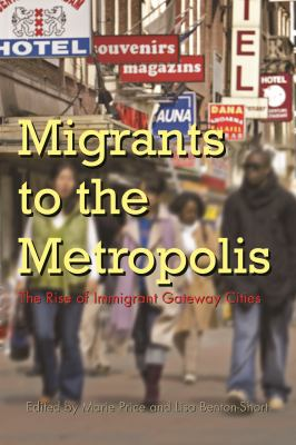 Migrants to the Metropolis: The Rise of Immigrant Gateway Cities 9780815631866