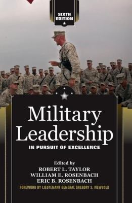 Military Leadership: In Pursuit of Excellence 9780813344393