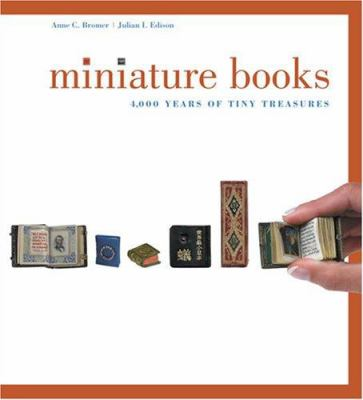 Miniature Books: 4,000 Years of Tiny Treasures 9780810992993