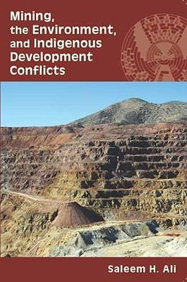 Mining, the Environment, and Indigenous Development Conflicts 9780816528790