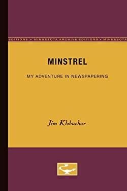 Minstrel: My Adventure in Newspapering 9780816629916