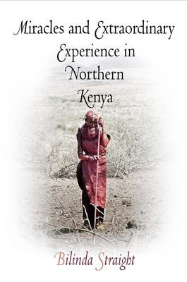 Miracles and Extraordinary Experience in Northern Kenya 9780812239645